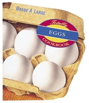 Totally Eggs Cookbook ebook by Helene Siegel,Karen Gillingham
