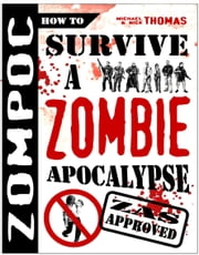 ZOMPOC: How to Survive a Zombie Apocalypse ebook by Michael G. Thomas