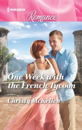 One Week with the French Tycoon ebook by Christy McKellen