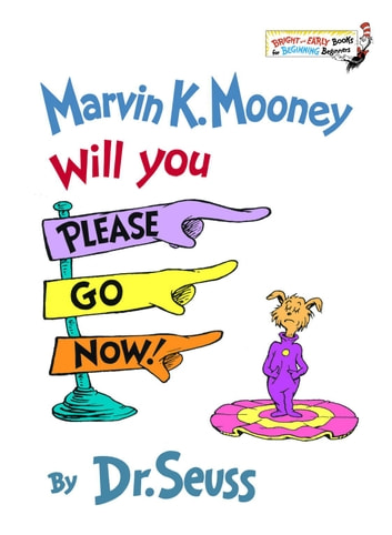 Marvin K. Mooney Will You Please Go Now! ebook by Dr. Seuss