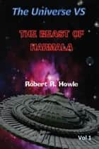 The Universe vs The Beast of Harmala e-kirjat by Robert R. Howle