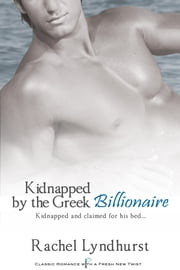 Kidnapped by the Greek Billionaire ebook by Rachel Lyndhurst