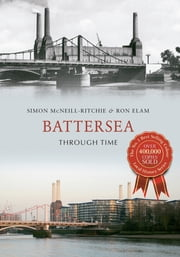 Battersea Through Time ebook by Simon McNeil-Ritchie