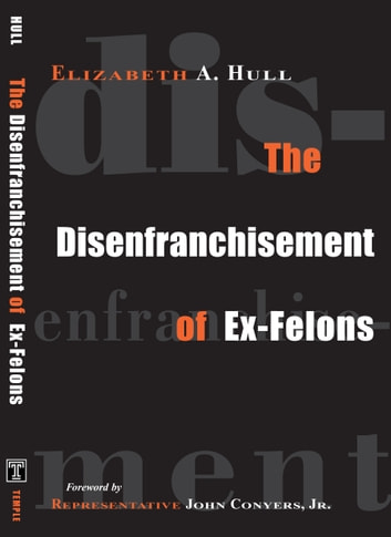 The Disenfranchisement of Ex-Felons ebook by Elizabeth Hull