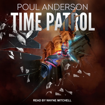 Time Patrol audiobook by Poul Anderson