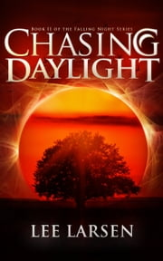 Chasing Daylight (Falling Night, Book 2) ebook by Lee Larsen