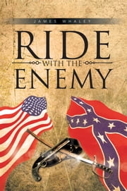 Ride with the Enemy ebook by James Whaley