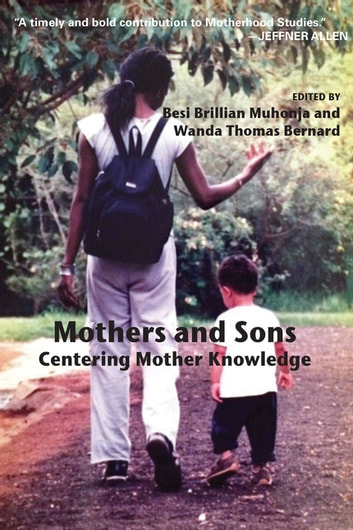Mothers and Sons - Centering Mother Knowledge ebook by