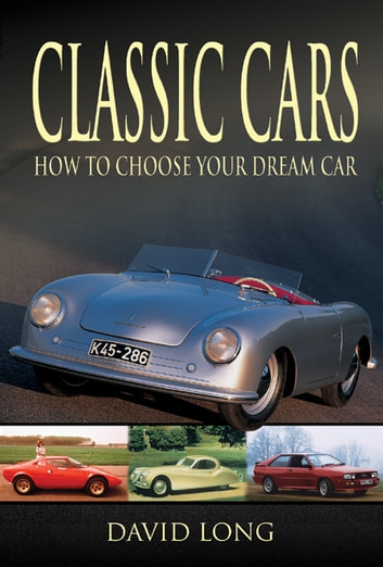 Classic cars how to choose your dream car ebook by david long classic cars how to choose your dream car ebook by david long fandeluxe Gallery