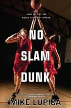 No Slam Dunk ebook by Mike Lupica
