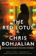 The Red Lotus - A Novel ebook by Chris Bohjalian