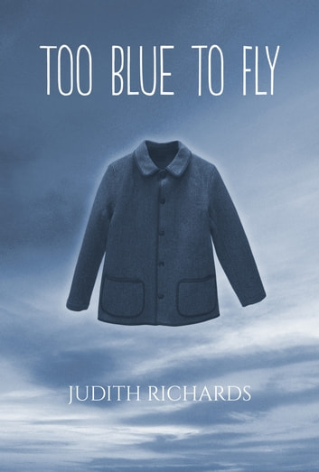Too Blue to Fly ebook by Judith Richards