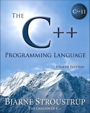 The C++ Programming Language ebook by Bjarne Stroustrup