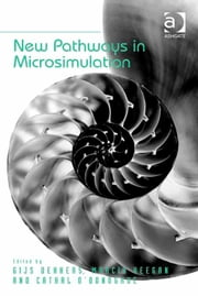 New Pathways in Microsimulation ebook by Dr Gijs Dekkers,Dr Marcia Keegan,Professor Cathal O'Donoghue