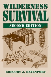 Wilderness Survival 2nd Edition ebook by Gregory J. Davenport