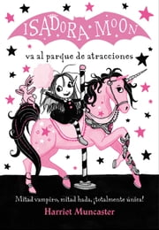 Isadora Moon va al parque de atracciones (Isadora Moon) ebook by Harriet Muncaster