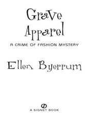 Grave Apparel - A Crime of Fashion Mystery ebook by Ellen Byerrum