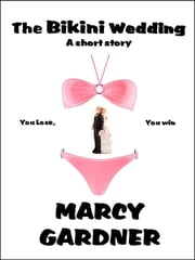 The Bikini Wedding ebook by Marcy Gardner