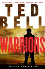 Warriors - An Alex Hawke Novel ebook by Ted Bell