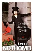 Le Crime du comte Neville ebook by Amélie Nothomb