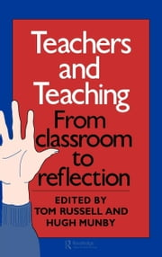 Teachers and Teaching ebook by Russell, Tom