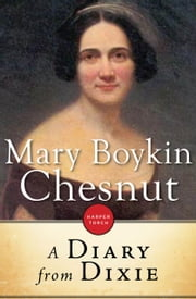 A Diary From Dixie ebook by Mary Boykin Chesnut