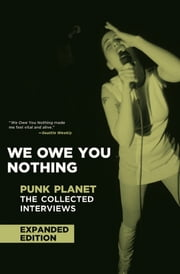 We Owe You Nothing - Punk Planet: The Collected Interviews ebook by Daniel Sinker