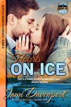 Hearts on Ice - Seattle Sockeyes Hockey ebook by Jami Davenport