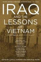 Iraq and the Lessons of Vietnam - Or, How Not to Learn from the Past ebook by Lloyd C. Gardner, Marilyn B. Young, Christian G. Appy,...