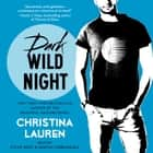 Dark Wild Night audiobook by Christina Lauren