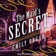 The Maid's Secret audiobook by Emily Organ