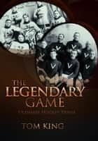 The Legendary Game - Ultimate Hockey Trivia ebook by Tom King