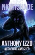 Nightshade ebook by Anthony Izzo