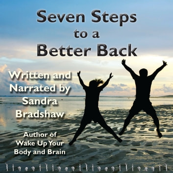 Seven Steps to a Better Back audiobook by Sandra Bradshaw