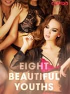 Eight Beautiful Youths ebook by Cupido, Saga Egmont
