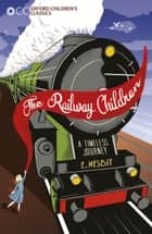 Oxford Children's Classics: The Railway Children ebook by E. Nesbit