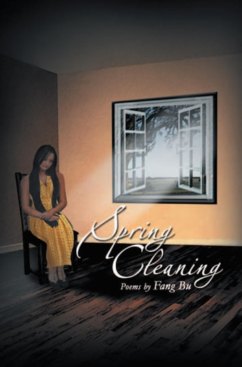 Spring Cleaning - Poems by Fang Bu ebook by Fang Bu