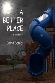 A Better Place ebook by David Schibi