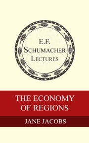 The Economy of Regions Ebook di Jane Jacobs, Hildegarde Hannum