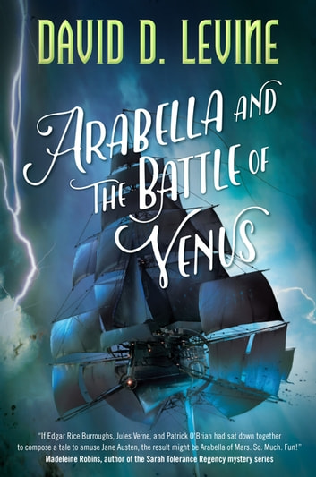 Arabella and the Battle of Venus ebook by David D. Levine