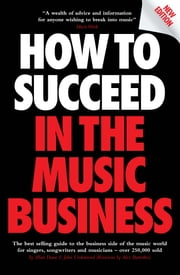 How To Succeed In The Music Business ebook by Allan Dann