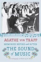 Memories Before and After the Sound of Music ebook by Agathe von Trapp