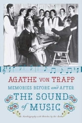 Memories Before and After the Sound of Music - An Autobiography ebook by Agathe von Trapp