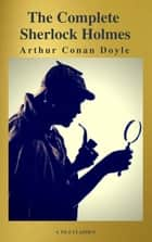 The Complete Collection of Sherlock Holmes ebook by Arthur Conan Doyle, A to Z Classics