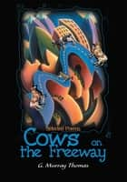Cows on the Freeway - Selected Poems ebook by