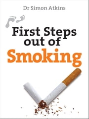 First Steps out of Smoking ebook by Simon Atkins