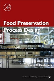 Food Preservation Process Design ebook by Dennis R. Heldman