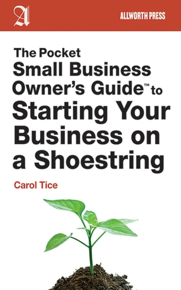 The Pocket Small Business Owner's Guide to Starting Your Business on a Shoestring ebook by Carol Tice