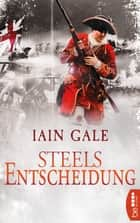 Steels Entscheidung ebook by Iain Gale, Dr. Holger Hanowell