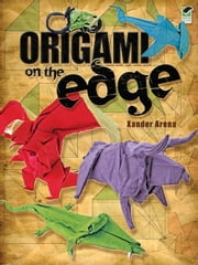 Origami on the Edge ebook by Xander Arena